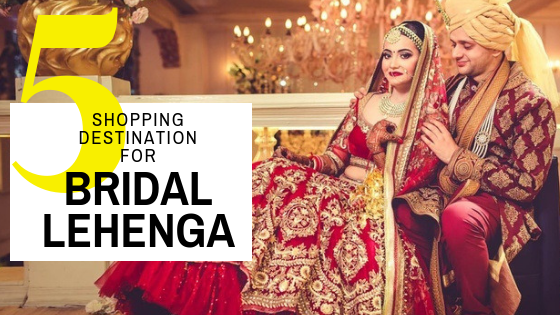 Where to head to shop for your Bridal Lehenga?