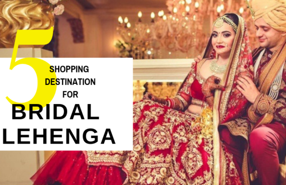 Where to head to shop for your Bridal Lehenga in Delhi?