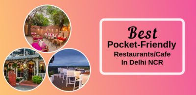Best pocket friendly restaurantsin delhi