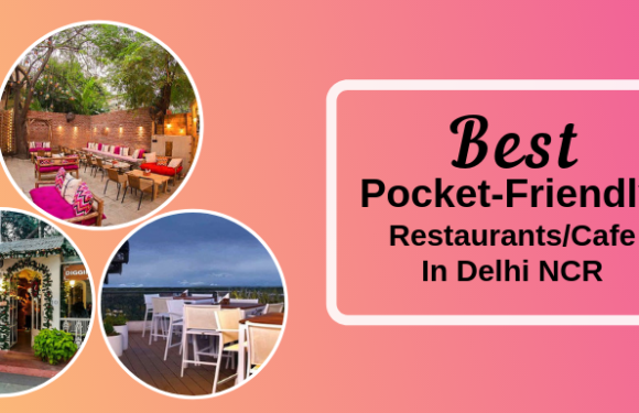 Best Pocket-Friendly Restaurants/Cafe for a Date in Delhi NCR