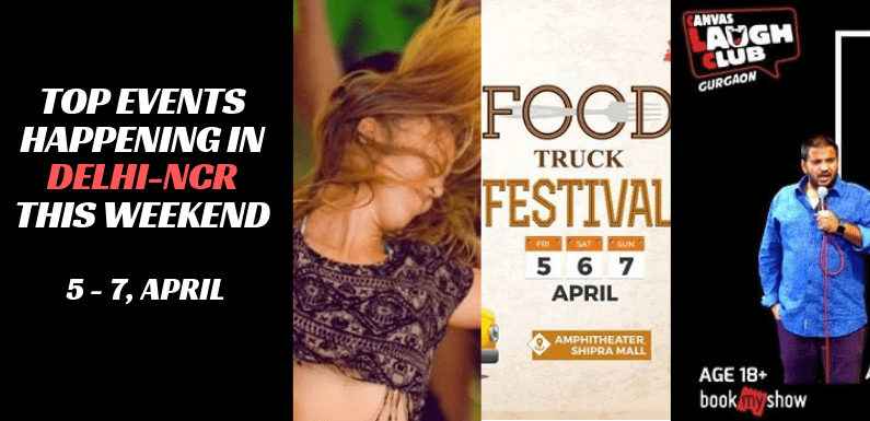 Top Events Happening in Delhi NCR this Weekend (5th to 7th April)