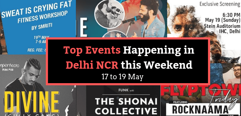 Top Events Happening in Delhi NCR this Weekend (17th to 19th May)
