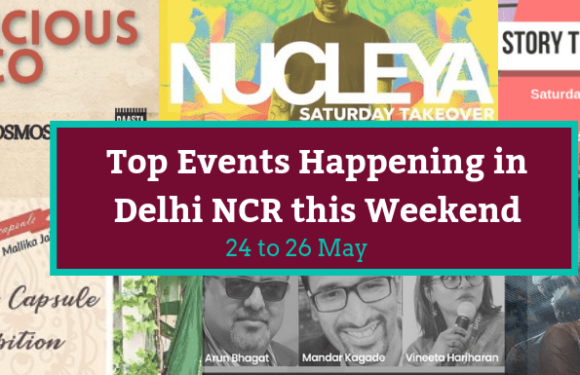 Top Events Happening in Delhi NCR this Weekend (24th to 26th May)