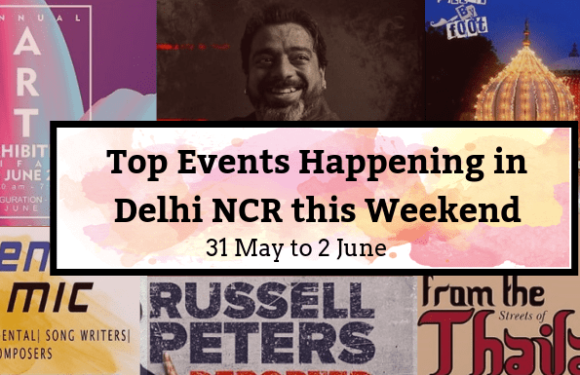 Top Events Happening in Delhi NCR this Weekend from 31st May to 2nd June