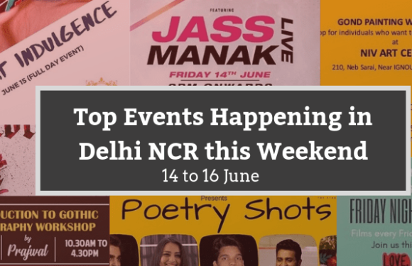 Top Events Happening in Delhi NCR this Weekend from 14th to 16th June