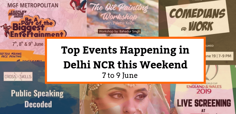 Top Events Happening in Delhi NCR this Weekend from 7th to 9th June