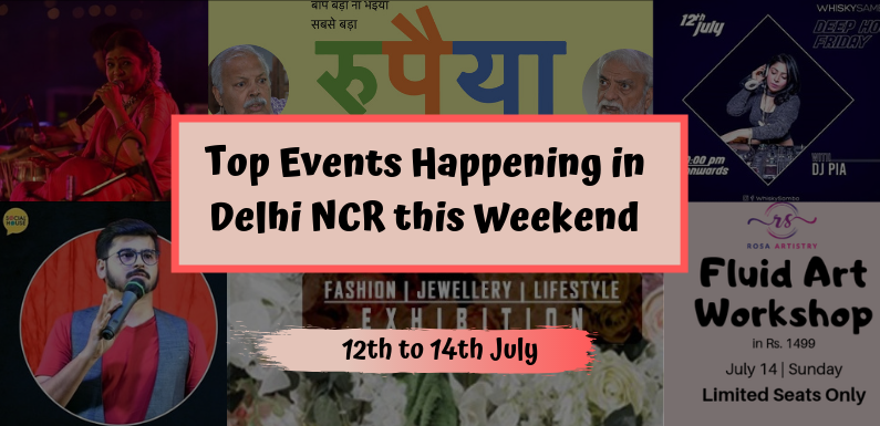 Top Events Happening in Delhi NCR this Weekend from 12th to 14th July