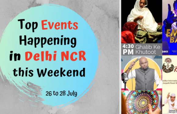 Top Events Happening in Delhi NCR this Weekend from 26 to 28 July
