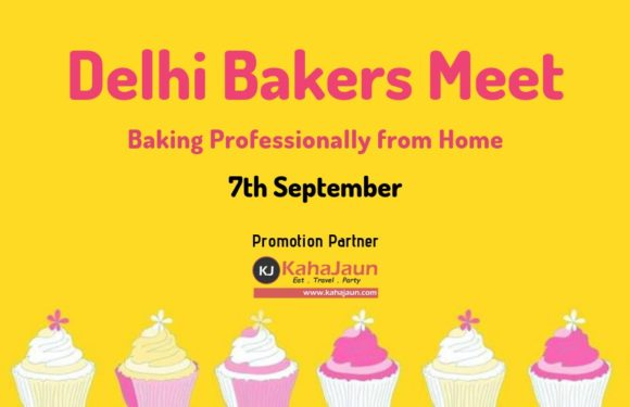 Delhi Bakers Meet – For the Entrepreneur Baker!