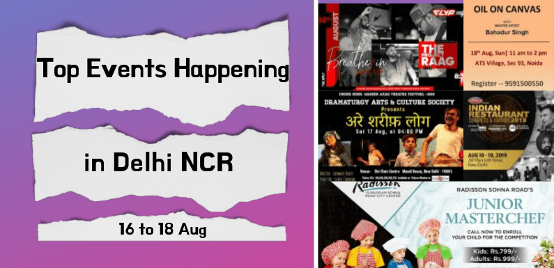 Top Events Happening in Delhi NCR this Weekend from 16 to 18 Aug