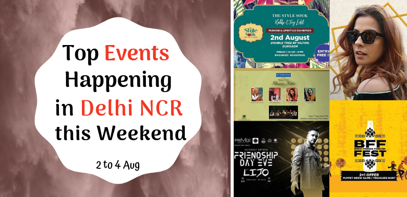 Top Events Happening in Delhi NCR this Weekend from 2 to 4 Aug