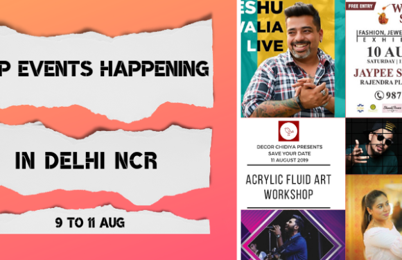 Top Events Happening in Delhi NCR this Weekend from 9 to 11 Aug