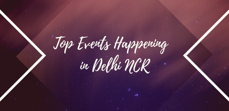 Top Events Happening in Delhi NCR this Weekend from 11 to 13 Oct