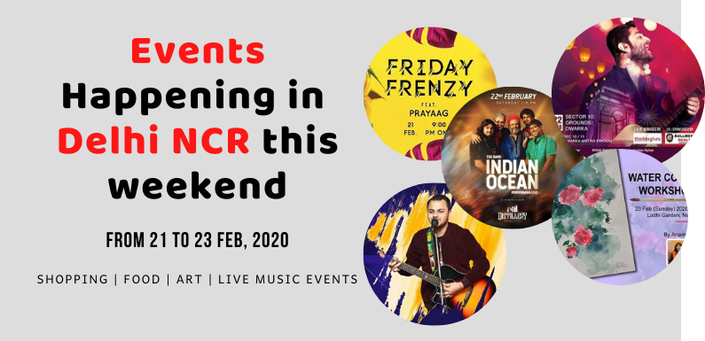 Interesting Events Happening in Delhi NCR – 21 to 23 Feb, 2020