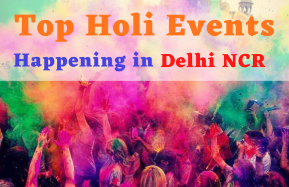 Top Holi Events Happening in Delhi NCR – 2020