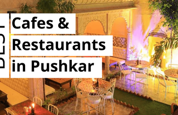 Best Cafes & Restaurants in Pushkar, Rajasthan