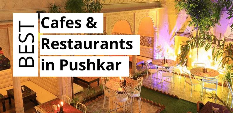 Best Cafes & Restaurants in Pushkar, Rajasthan