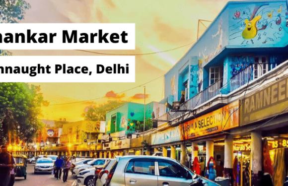 Shankar Market, Connaught Place (CP) Delhi