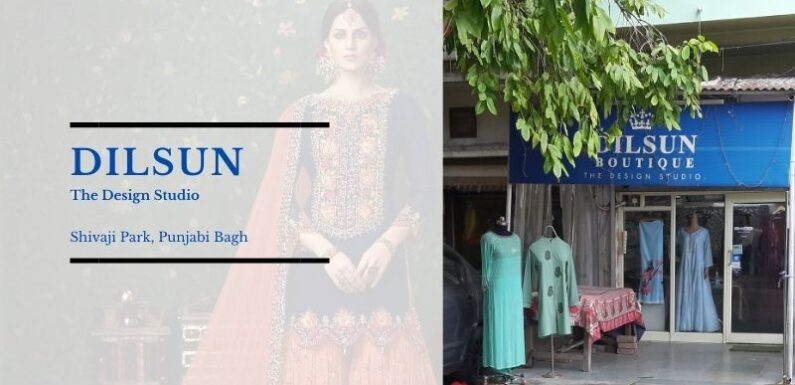 Dilsun The Design Studio – Shivaji Park, Punjabi Bagh