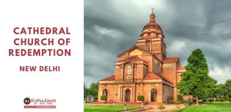 Cathedral Church of the Redemption – Delhi