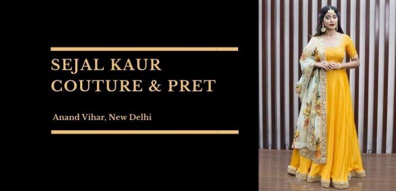Label Sejal Kaur Couture & Pret – Anand Vihar, New Delhi