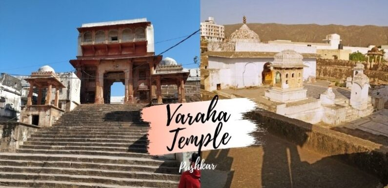 Varaha Temple, Pushkar Rajasthan – History, Timing & Review