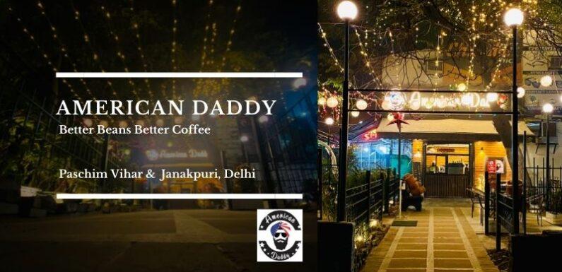 American Daddy Cafe – Paschim Vihar & Janakpuri, Delhi