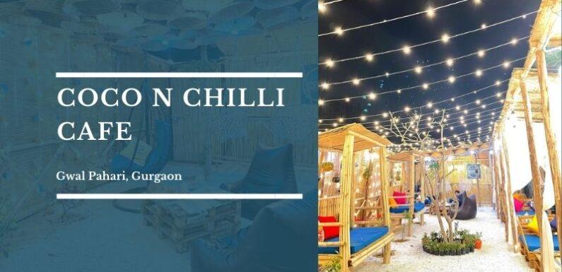 Coco N Chilli Cafe – Gwal Pahari, Gurgaon