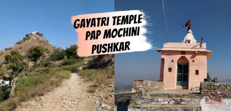 Gayatri Temple/Pap Mochani Temple – Pushkar, Rajasthan