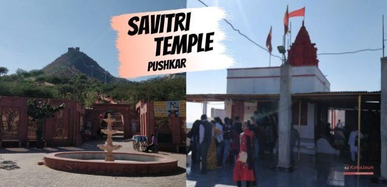Savitri Temple Pushkar – History, Timings & How to Reach